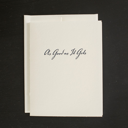 AS-GOOD As IT GETS Greeting Card