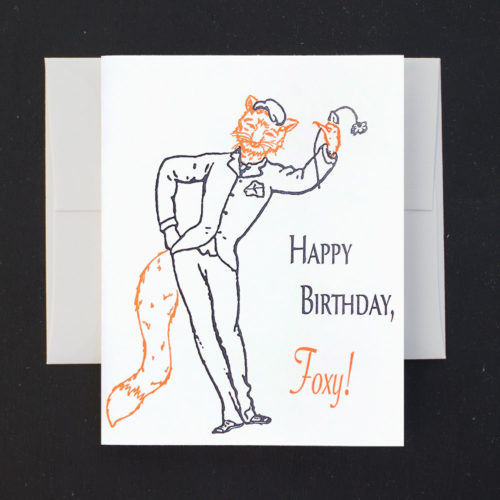 foxy, birthday, happy birthday, greeting card, letterpress, birthday card, letterpress card, fox, gay, homosexual